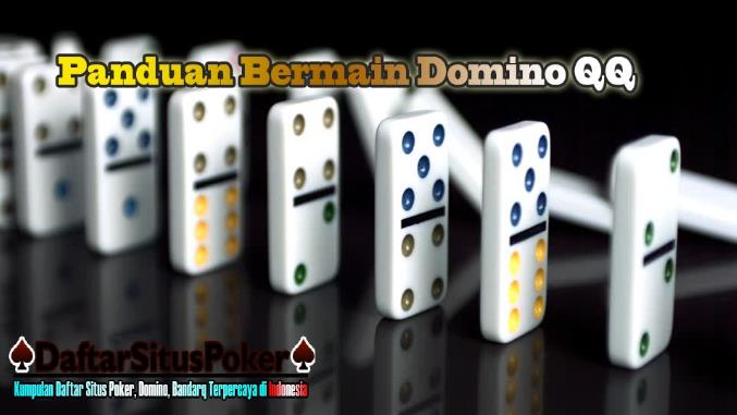 Panduan Untuk Memainkan Domino QQ